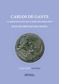 CARLOS DE GANTE : LA HISPANIZACIÓN DE UN PRÍNCIPE BORGOÑÓN