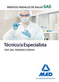 TÉCNICO;A ESPECIALISTA DEL SERVICIO ANDALUZ DE SALUD. TEST DEL TEMARIO COMÚN