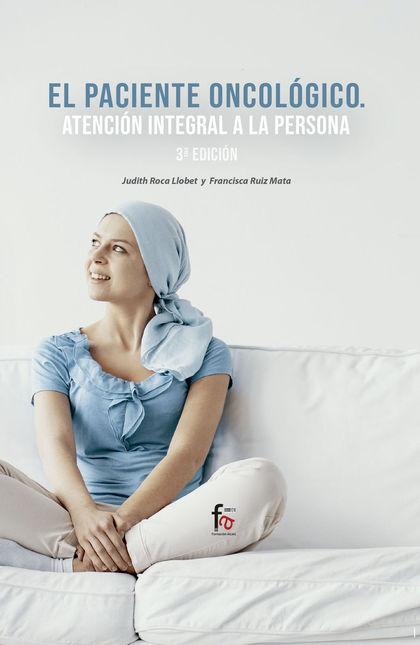 EL PACIENTE ONCOLOGICO. ATENCION INTEGRAL A LA PERSONA-3 EDI