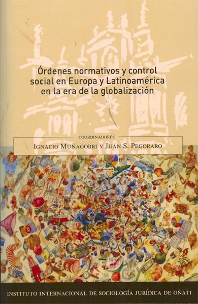 ÓRDENES NORMATIVOS Y CONTROL SOCIAL EN EUROPA Y LATINOAMÉRICA EN LA ERA DE LA GLOBALIZACIÓN