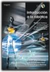 INTRODUCCIÓN A LA ROBÓTICA. PRINCIPIOS TEÓRICOS, CONSTRUCCIÓN Y PROGRAMACIÓN DE UN ROBOT EDUCAT