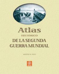 ATLAS DE LA SEGUNDA GUERRA MUNDIAL.