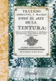 TRATADO SOBRE EL ARTE DE LA TINTURA : SEDAS, LANAS, HILOS Y ESPARTO