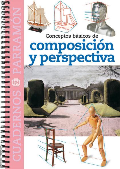 CONCEPTOS BÁSICOS DE COMPOSICIÓN Y PERSPECTIVA