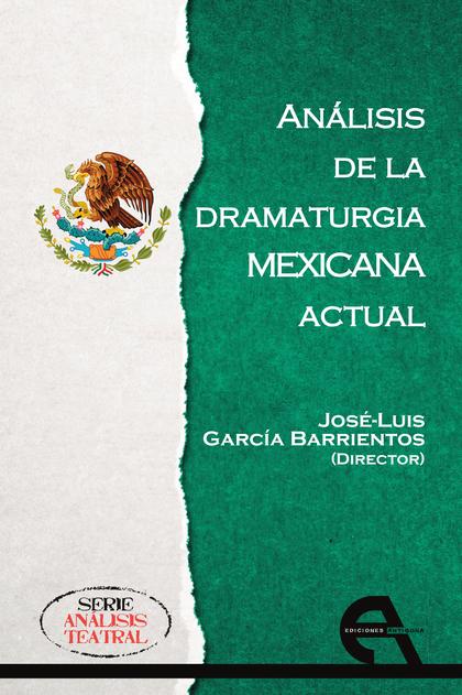 ANÁLISIS DE LA DRAMATURGIA MEXICANA ACTUAL.