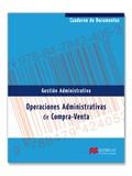 OPERACIONES ADMINISTRATIVAS DE COMPRA-VENTA : CUADERNO DE DOCUMENTOS