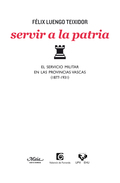SERVIR A LA PATRIA : EL SERVICIO MILITAR EN LAS PROVINCIAS VASCAS (1877-1931)