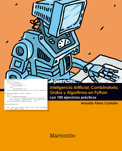 APRENDER INTELIGENCIA ARTIFICIAL, COMBINATORIA, GRAFOS Y ALGORITMOS EN PYTHON CO.
