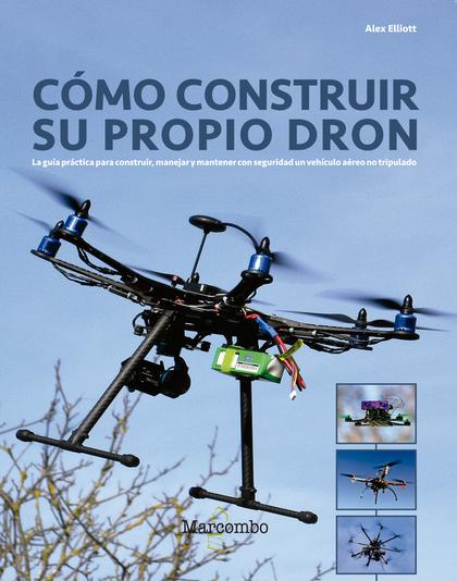 COMO CONSTRUIR SU PROPIO DRON.