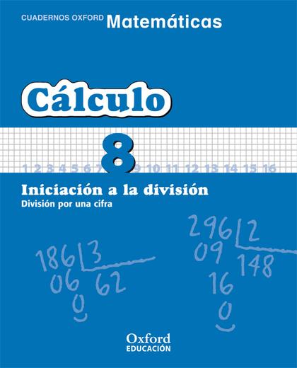 MATEMÁTICAS, CÁLCULO, EDUCACIÓN PRIMARIA, 2 CICLO. CUADERNO TEMÁTICO 8