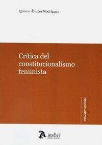 CRITICA DEL CONSTITUCIONALISMO FEMINISTA.