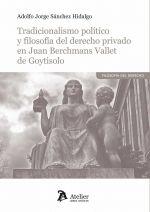 TRADICIONALISMO POLÍTICO Y FILOSOFÍA DEL DERECHO PRIVADO EN JUAN BERCHMANS VALLE