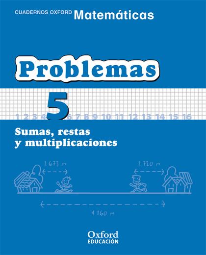 MATEMÁTICAS, PROBLEMAS, EDUCACIÓN PRIMARIA, 1 CICLO. CUADERNO 5