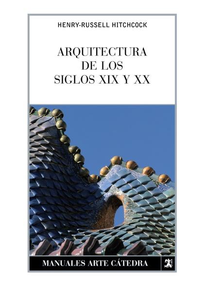 ARQUITECTURA DE LOS SIGLOS XIX Y XX.