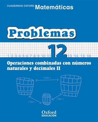 MATEMÁTICAS, PROBLEMAS, EDUCACIÓN PRIMARIA, 3 CICLO. CUADERNO TEMÁTICO 12