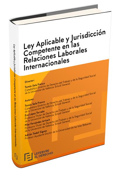LEY APLICABLE Y JURISDICCIÓN COMPETENTE EN LAS RELACIONES LABORALES INTERNACIONA