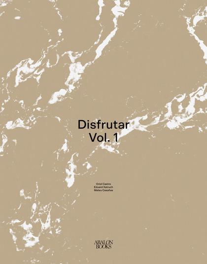 DISFRUTAR                                                                       VOLUME 1
