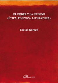 DEBER Y LA ILUSION ETICA POLITICA LITERA