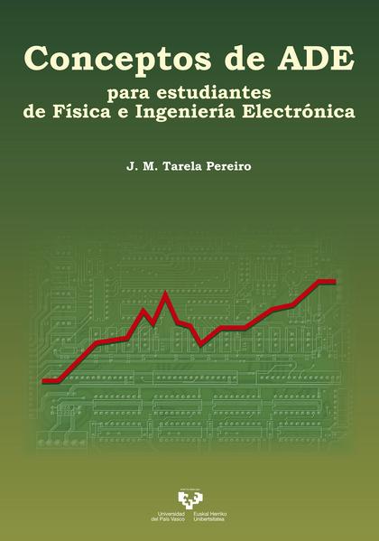 CONCEPTOS DE ADE PARA ESTUDIANTES DE FÍSICA E INGENIERÍA ELECTRÓNICA