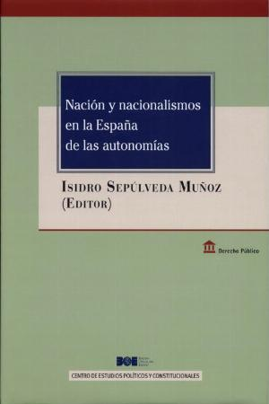 NACIÓN Y NACIONALISMOS EN LA ESPAÑA DE LAS AUTONOMÍAS.