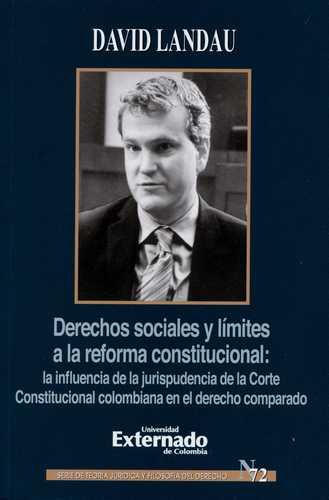 DERECHOS SOCIALES Y L¡MITES A LA REFORMA CONSTITUCIONAL. LA INFLUENCIA DE LA JUR