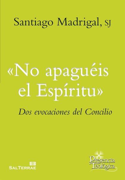 NO APAGUÉIS EL ESPÍRITU. DOS EVOCACIONES DEL CONCILIO