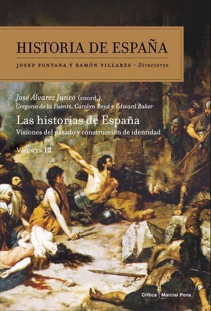 LAS HISTORIAS DE ESPAÑA. VISIONES DEL PASADO Y CONSTRUCCIÓN DE IDENTIDAD