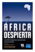 ÁFRICA DESPIERTA : LA OPORTUNIDAD DE UN MERCADO POR DESCUBRIR