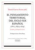 EL PENSAMIENTO TERRITORIAL DEL SIGLO XIX ESPAÑOL (1812, 1869 Y 1873). ESTUDIO Y ANTOLOGÍA DE TE