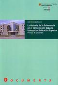LA HISTORIA DE LA ENFERMERÍA EN EL CONTEXTO DEL ESPACIO EUROPEO DE EDUCACIÓN SUP. VIVENCIA DE U