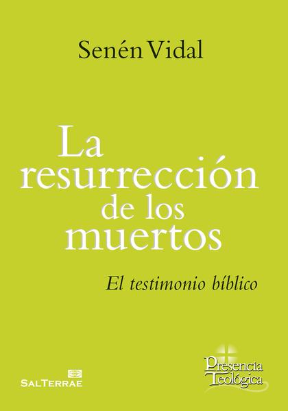 LA RESURRECCIÓN DE LOS MUERTOS. EL TESTIMONIO BÍBLICO
