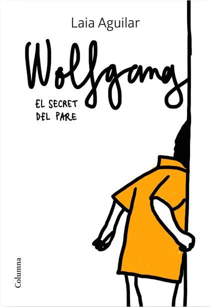 WOLFGANG 2. EL SECRET DEL PARE