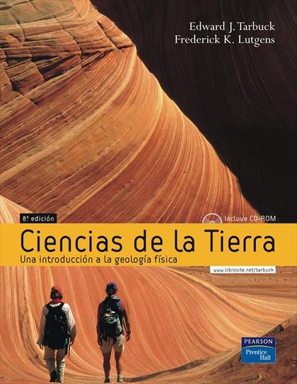 CIENCIAS DE LA TIERRA : UNA INTRODUCCIÓN A LA GEOLOGÍA FÍSICA