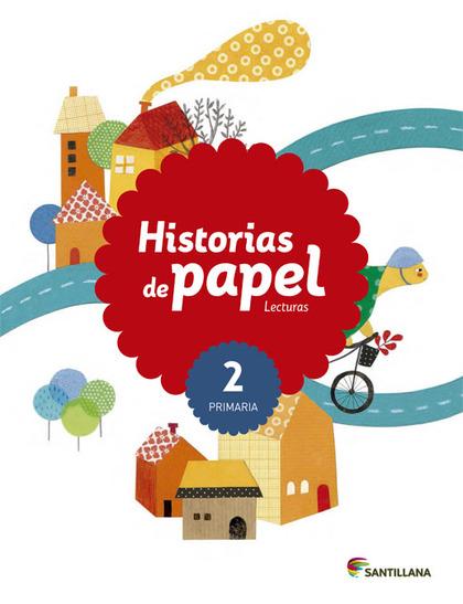 LECTURAS 2 PRIMARIA HISTORIAS DE PAPEL.