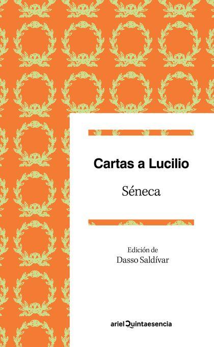 CARTAS A LUCILIO. EPÍSTOLAS ESCOGIDAS. EDICIÓN DE DASSO SALDÍVAR