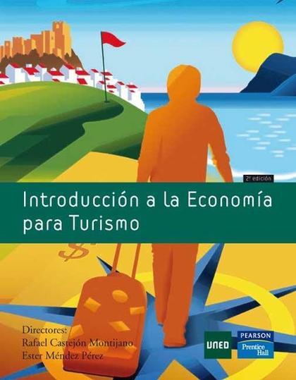 INTRODUCCIÓN A LA ECONOMÍA PARA TURISMO : CASOS PRÁCTICOS Y EJERCICIOS