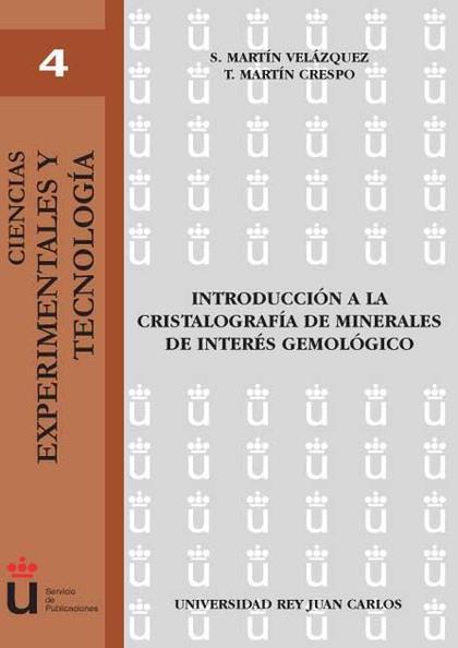 INTRODUCCIÓN A LA CRISTALOGRAFÍA DE MINERALES DE INTERÉS GEMOLÓGICO