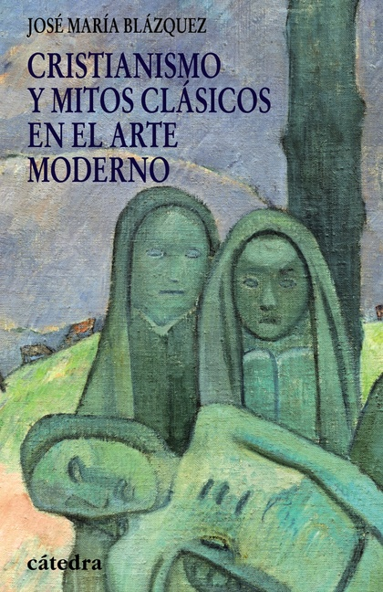 CRISTIANISMO Y MITOS CLÁSICOS EN EL ARTE MODERNO