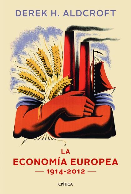 LA ECONOMÍA EUROPEA. 1914-2012