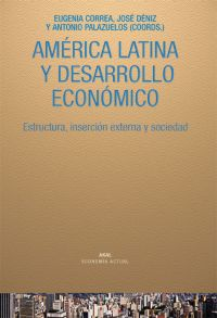 AMÉRICA LATINA Y DESARROLLO ECONÓMICO: ESTRUCTURA, INSERCIÓN EXTERMA Y SOCIEDAD
