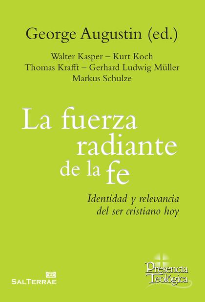 FUERZA RADIANTE DE LA FE, LA