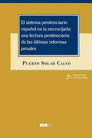 EL SISTEMA PENITENCIARIO ESPAÑOL EN LA ENCRUCIJADA: UNA LECTURA PENITENCIARIA DE.