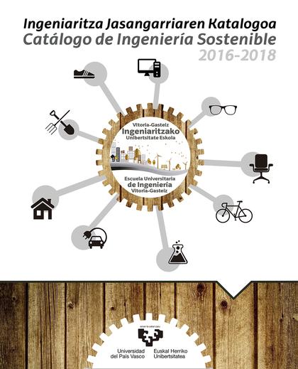 INGENIARITZA JASANGARRIAREN KATALOGOA - CATÁLOGO DE INGENIERÍA SOSTENIBLE 2016-2VITORIA-GASTEIZ