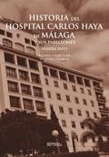 HISTORIA DEL HOSPITAL CARLOS HAYA DE MALAGA Y SUS PABELLONES