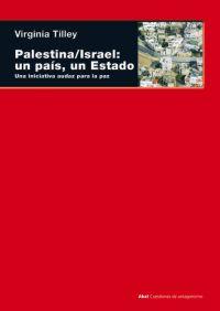 PALESTINA-ISRAEL, UN PAÍS, UN ESTADO: UNA INICIATIVA AUDAZ PARA LA PAZ