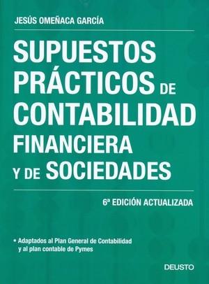 SUPUESTOS PRÁCTICOS DE CONTABILIDAD FINANCIERA Y DE SOCIEDADES : ADAPTADO AL PLAN GENERAL DE CO