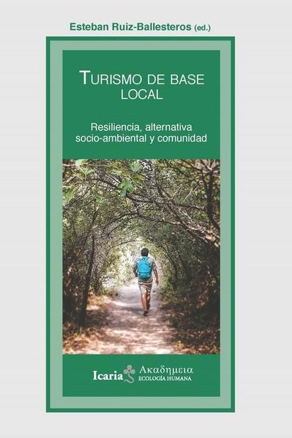 TURISMO DE BASE. RESILENCIA, ALTERNATIVO SOCIO-AMBIENTAL Y COMUNIDAD