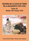 VOL.IX HISTORIA DE LA PLAZA DE TOROS DE LA MALAGUETA DESDE 1917 HASTA 1919.