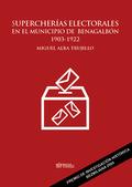 SUPERCHERÍAS ELECTORALES EN EL MUNICIPIO DE BENAGALBÓN 1903-1922