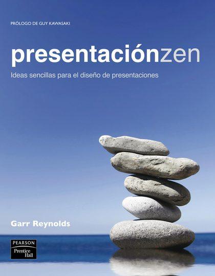 PRESENTACIÓN ZEN : IDEAS SENCILLAS PARA EL DISEÑO DE PRESENTACIONES